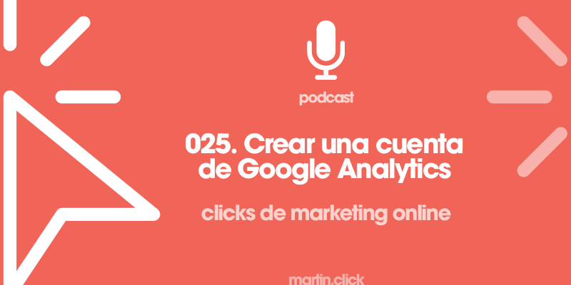25. Crear una cuenta de Google Analytics