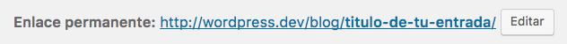 Puedes definir la URL que prefieras para tu entrada haciendo click en el botón Editar