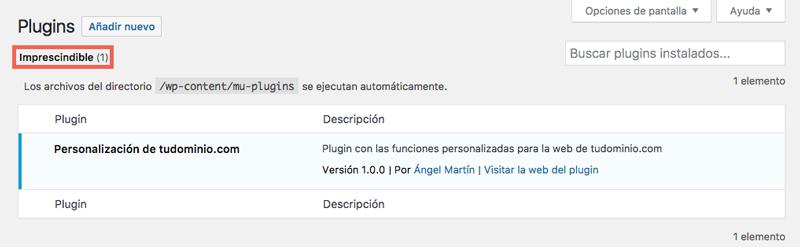 Cuando tu plugin de funciones se encuentra dentro de mu-plugins, se ejecutará automáticamente y no se podrá eliminar desde el Escritorio de WordPress